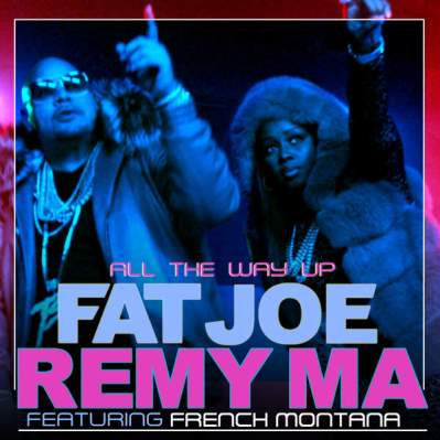 fat-joe-remy-ma-french-montana-all-the-way-up-